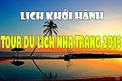 LỊCH KHỞI HÀNH TOUR GHÉP NHA TRANG HÈ 2016.