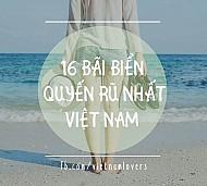 16 Bãi Biển Quyến Rũ Cát Xanh Nắng Vàng Đẹp Nhất Việt Nam