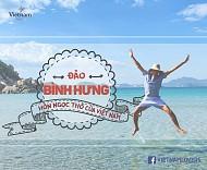 Đảo Bình Hưng - Hòn Ngọc Thô Kỳ Diệu Của Việt Nam (P.1)