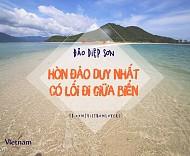 Đảo Điệp Sơn - Hòn Đảo Duy Nhất Có Lối Đi Giữa Biển
