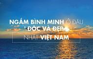 Những Địa Điểm Thưởng Ngoạn Ánh Bình Minh Đẹp Nhất Việt Nam